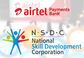 Airtel Payments Bank, NSDC partner to create employment ...